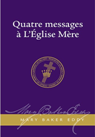 Quatre messages à L'Eglise Mère