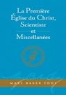 La Première Église du Christ, Scientiste, et Miscellanées