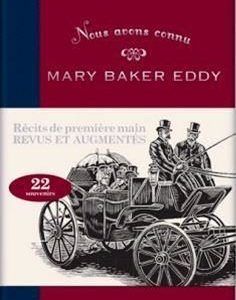 Nous avons connu Mary Baker Eddy Tome I