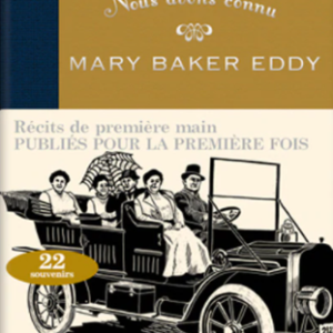 Nous avons connu Mary Baker Eddy Tome II